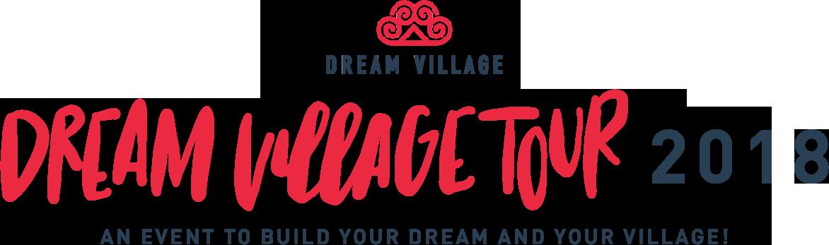Dream Village Tour